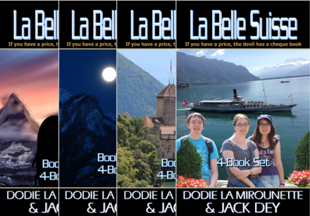 La Belle Suisse: 4-book set by Dodie La Mirounette and Jack Dey; Christian fiction suspense