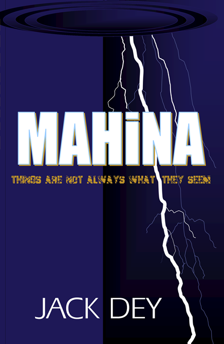 Mahina by Jack Dey - released November 2013 - now available in paperback & ebook