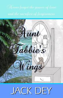 Aunt Tabbie's Wings by Jack Dey - available in paperback & ebook