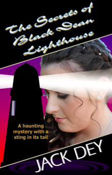 The Secrets of Black Dean Lighthouse by Jack Dey - Adventure. Danger. Intrigue. Love. Courage. Redemption. Come on the journey but be warned, once you are onboard there is no turning back and the consequences will leave your head spinning. A haunting mystery with a sting in its tail - Christian Fiction available in paperback & ebook - I invite you to lose yourself in a sample chapter and enjoy reading it as much as I did writing it. Jack