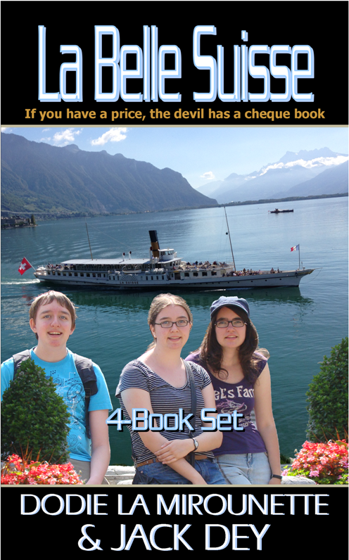 La Belle Suisse by Dodie La Mirounette & Jack Dey - If you have a price, the devil has a cheque book! - Christian Fiction available in paperback & ebook - we invite you to lose yourself in a sample chapter and enjoy reading it as much as we did writing it. Dodie & Jack